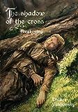 The Shadow of the Cross: Awakening