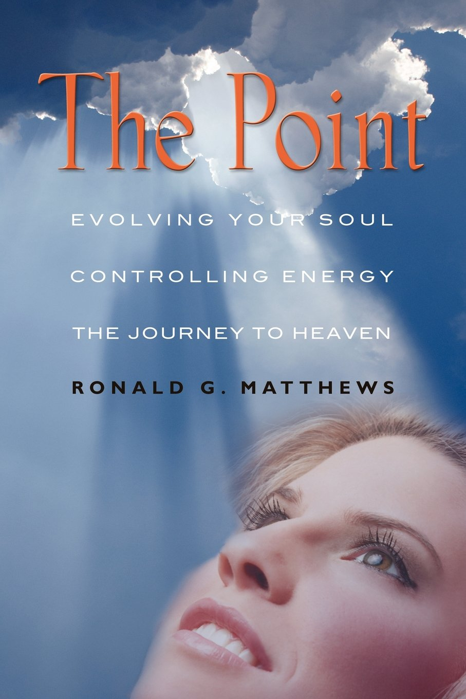 THE POINT: Evolving Your Soul, Controlling Your Energy, And The Journey To Heaven ebook
