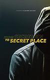 From Secret Sin to Secret Place