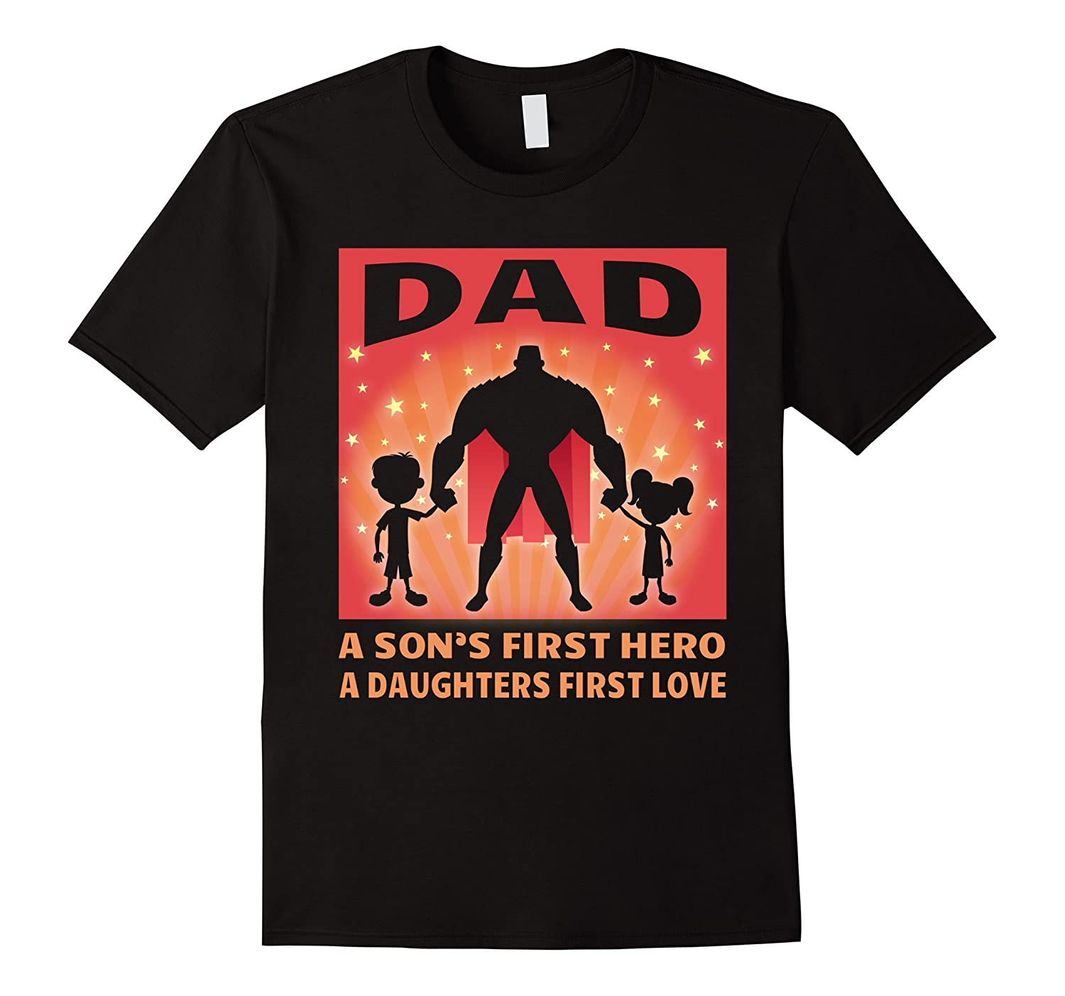 Father Love: Mens A Sons First Hero A Daughters First Love Dad T Shirt