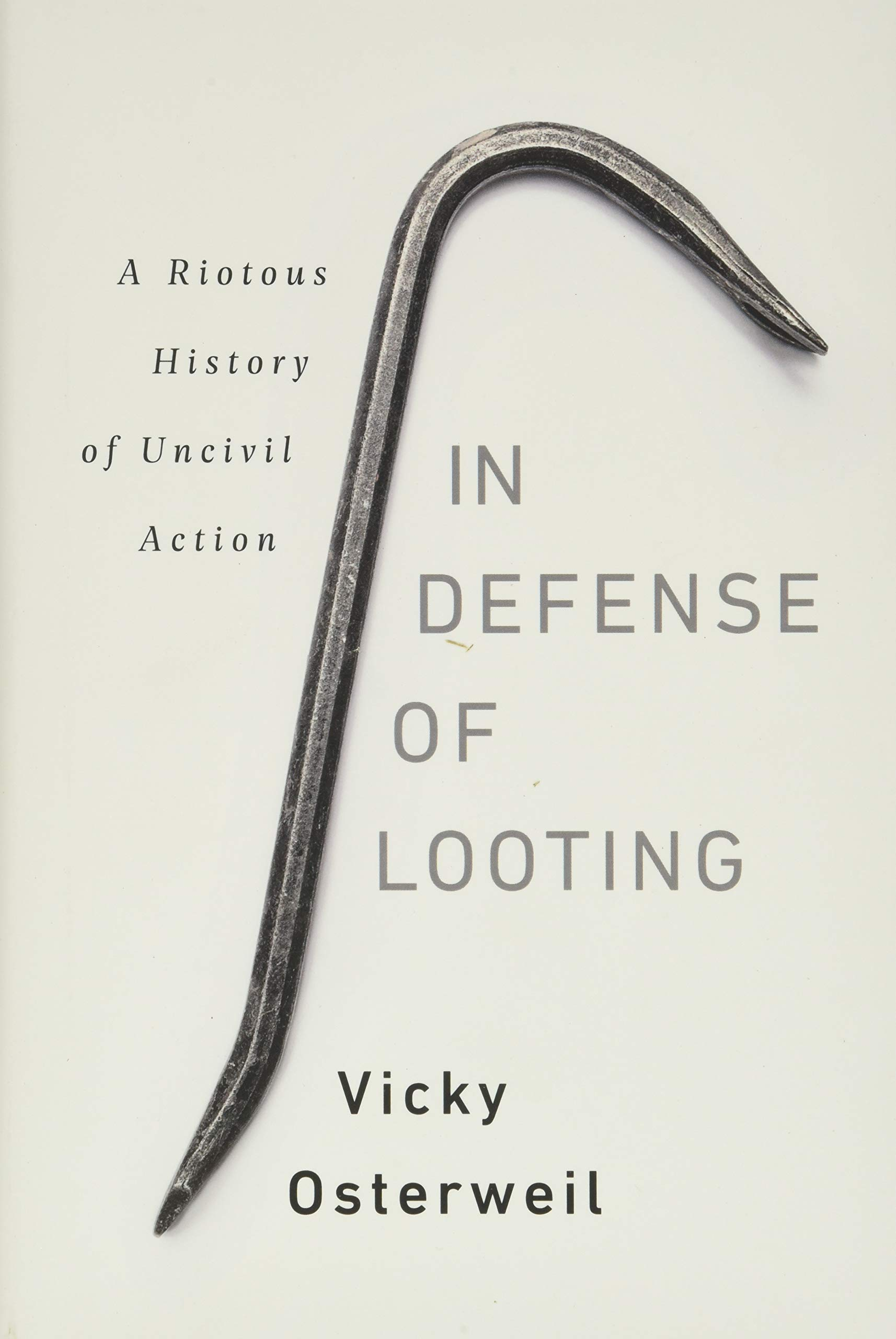 Amazon.fr - In Defense of Looting: A Riotous History of Uncivil Action - Osterweil, Vicky - Livres