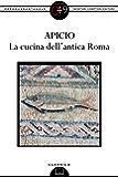 La cucina dell'antica Roma (eNewton Zeroquarantanove)