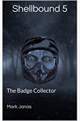 The Badge Collector: Shellbound 5 Kindle Edition