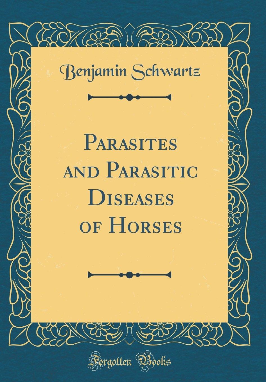 Download Parasites and Parasitic Diseases of Horses (Classic Reprint) ebook
