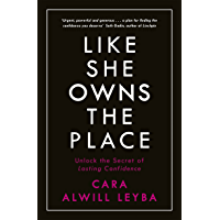 Like She Owns the Place: Unlock the Secret of Lasting Confidence