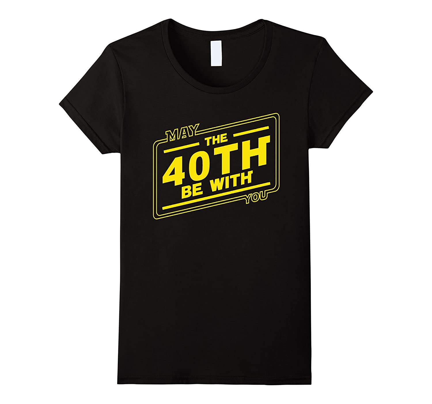 40th Birthday T-Shirt May The 40th Be With You