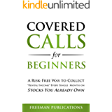 Covered Calls for Beginners: A Risk-Free Way to Collect 'Rental Income' Every Single Month on Stocks You Already Own