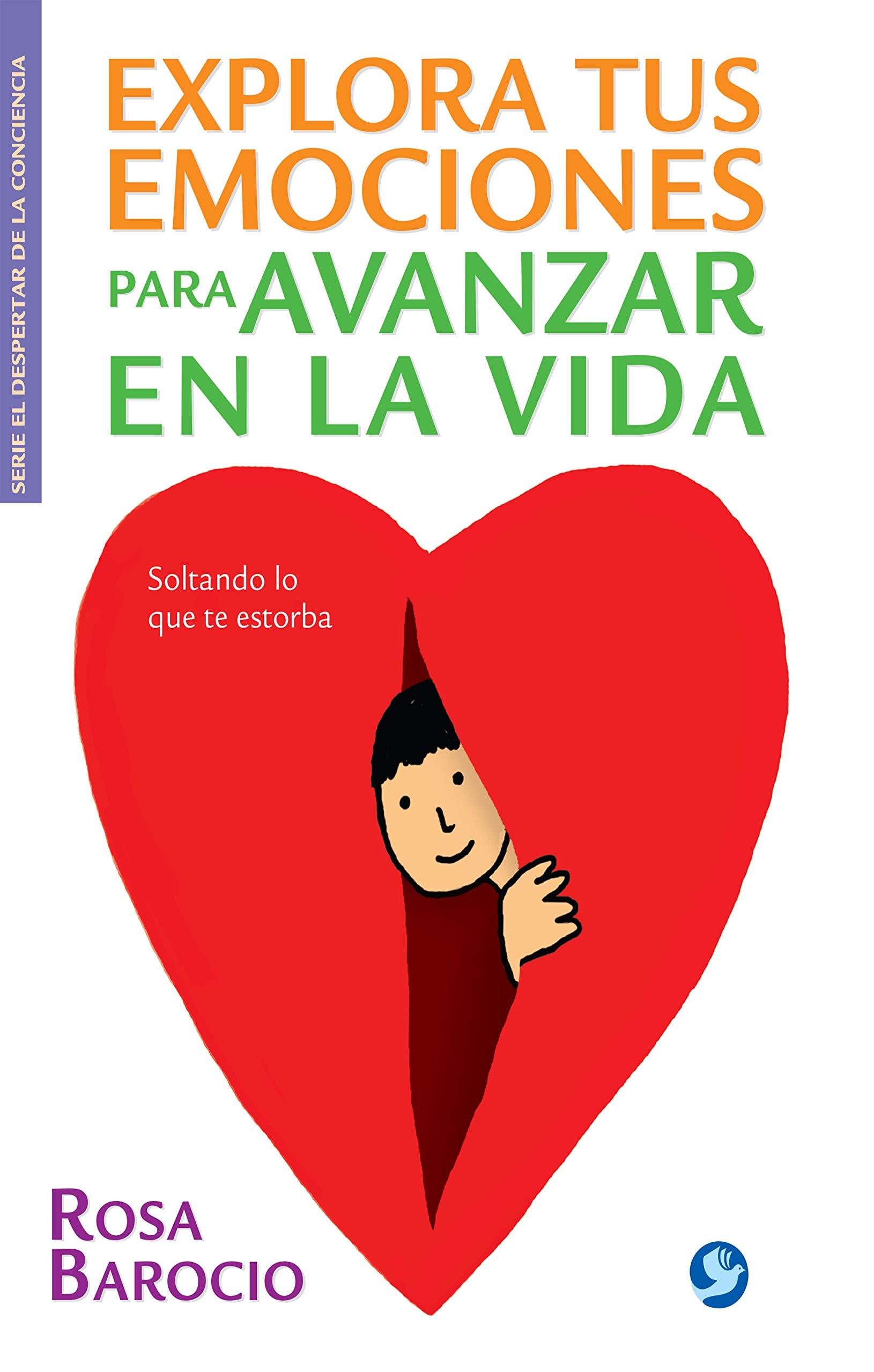Explora tus emociones para avanzar en la vida: Soltando lo que te estorba (Spanish Edition) (Spanish) Paperback – November 27, 2012