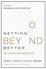 Getting Beyond Better: How Social Entrepreneurship Works Hardcover
