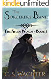 The Sorcerer's Bane (The Seven Words Book 1)