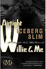 Airtight Willie & Me Kindle Edition