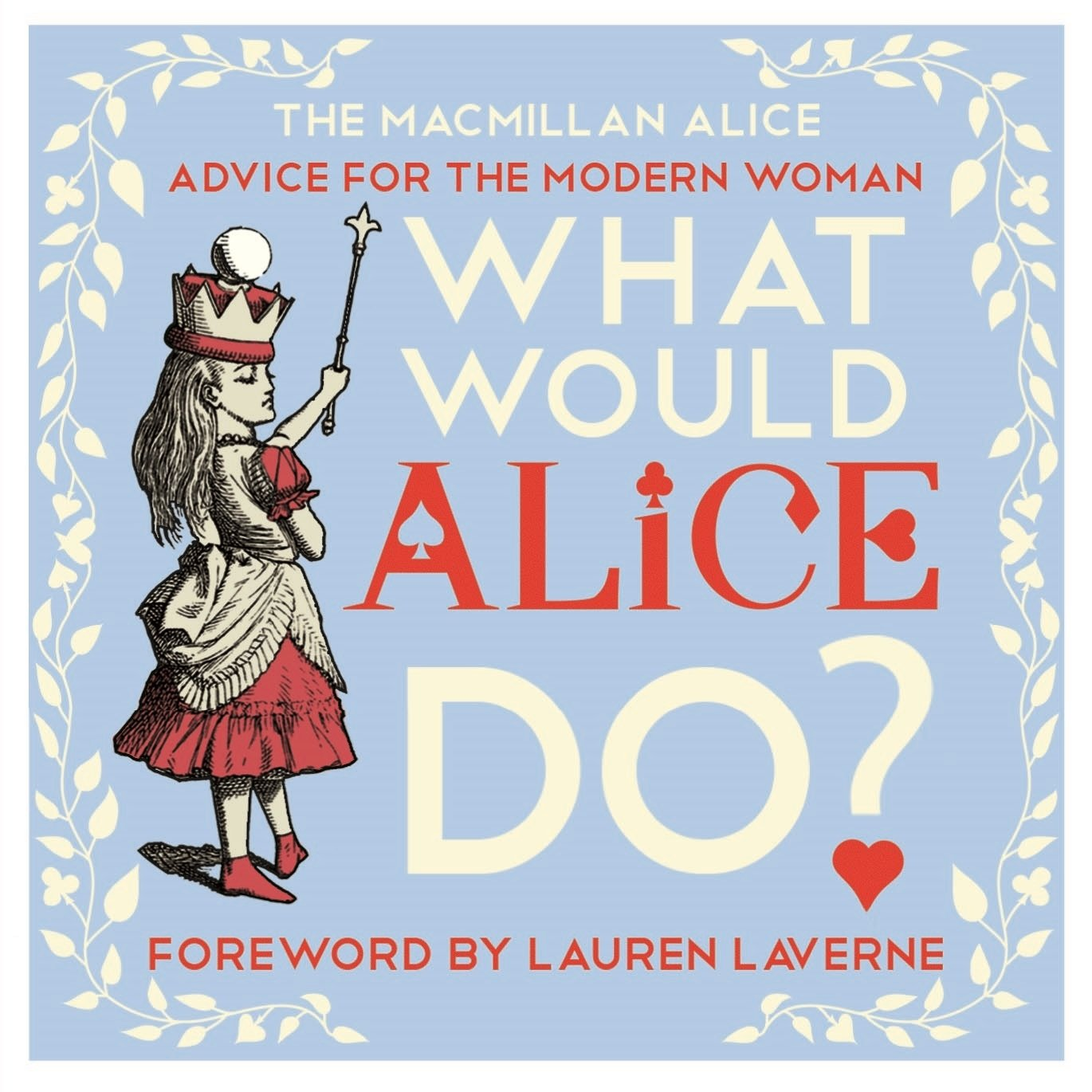 What Would Alice Do   Advice For The Modern Woman  The Macmillan Alice
