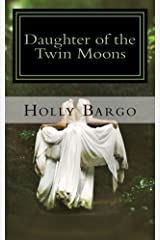 Daughter of the Twin Moons: Book 1 of the Twin Moons Saga (Twin Moon Saga) Kindle Edition
