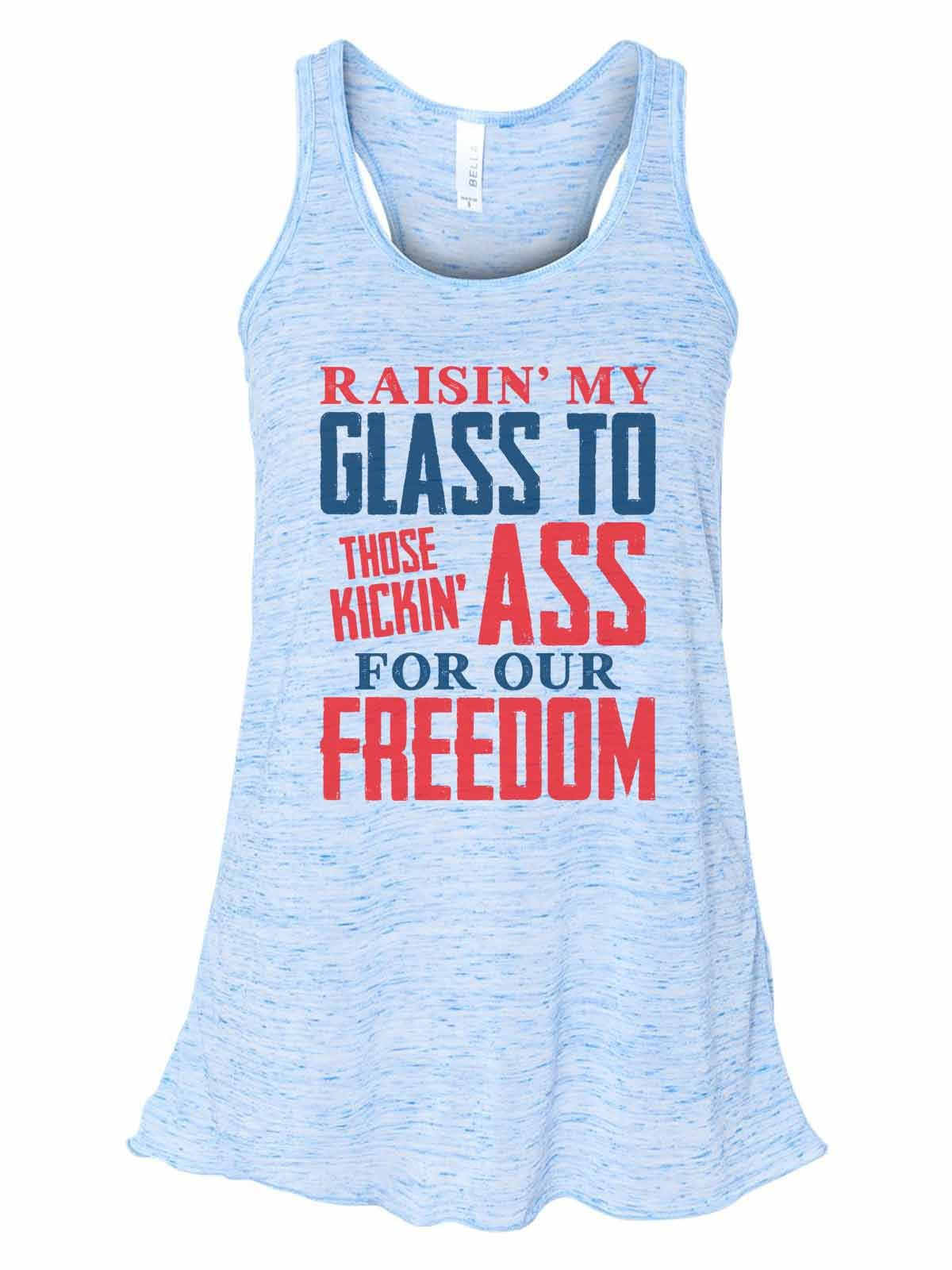 Women's Soft Bella Raisin My Glass to Those Kickin Ass for Our Freedom Small, Blue