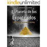 EL PLANETA DE LOS EXPATRIADOS (Las intrigas de Constelación) (TRILOGÍA DE LOS EXPATRIADOS nº 1) (Spanish Edition)