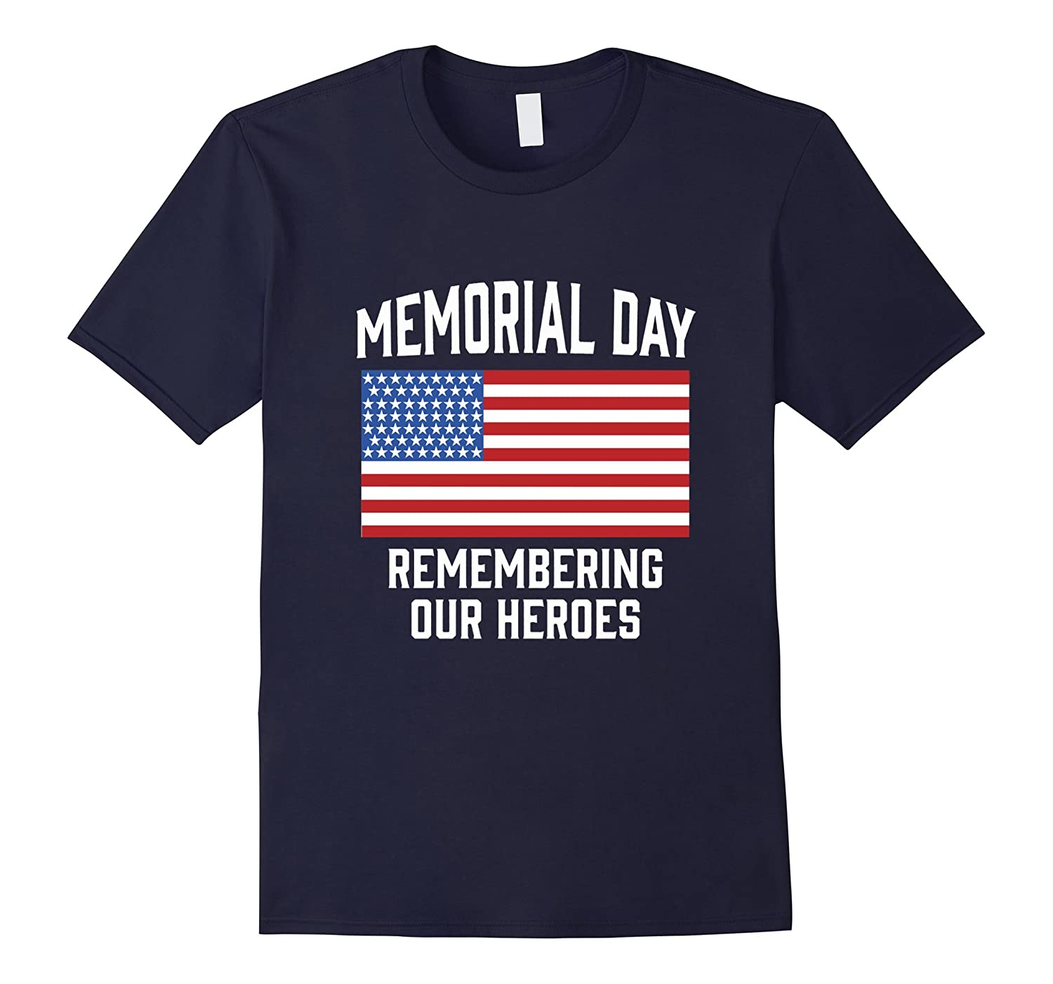 Memorial Day With USA Flag - Remembering Our Heroes T-Shirt-Vaci
