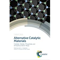 Alternative Catalytic Materials: Carbides, Nitrides, Phosphides and Amorphous Boron...