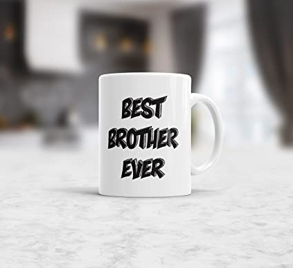 Gift For Brother Best Ever Birthday Coffee Tea Mug 11 Oz