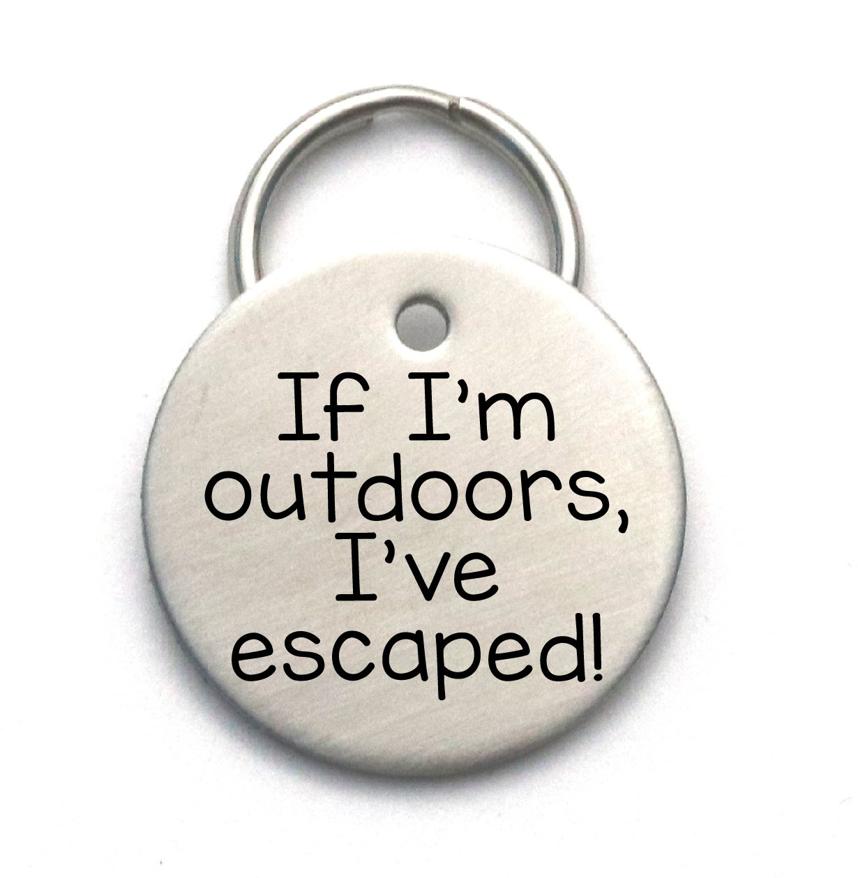 Stainless Steel Pet Tag - If I'm Outdoors I've Escaped