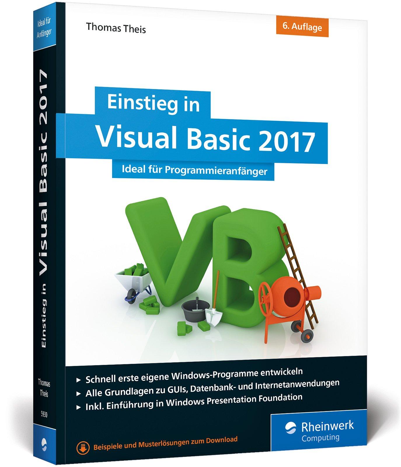 Einstieg in Visual Basic 2017: Ideal für Programmieranfänger Broschiert – 31. Juli 2017 Thomas Theis Rheinwerk Computing 3836259303 COMPUTERS / General