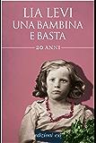 Una bambina e basta (Tascabili e/o Vol. 92)