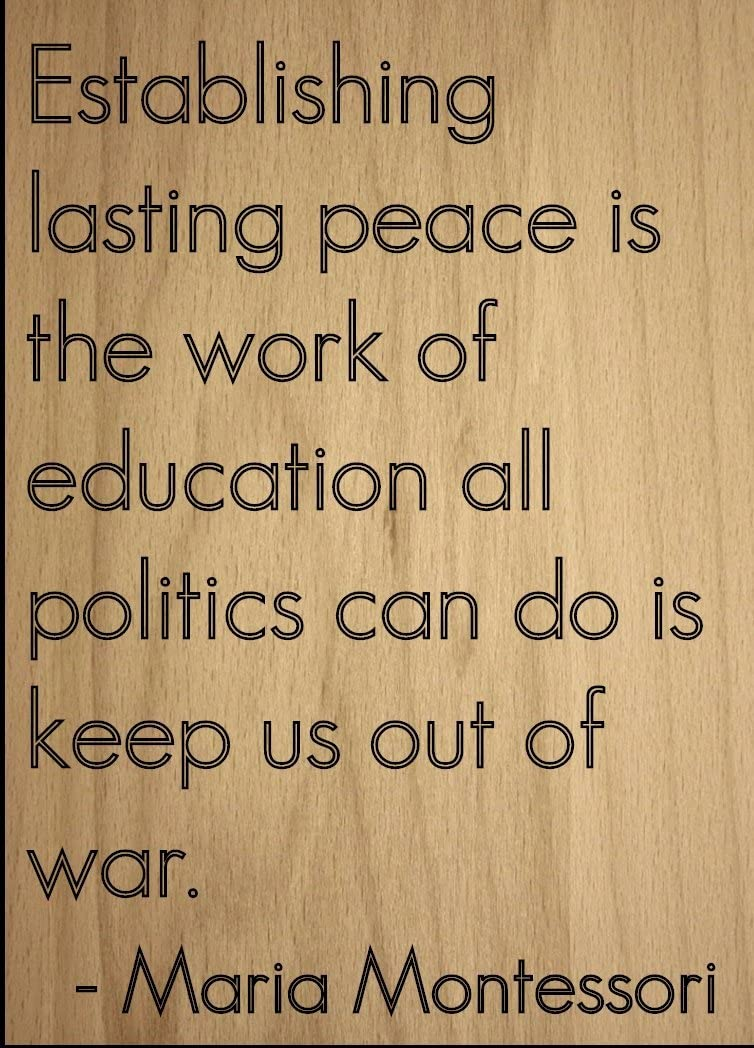 Establishing Lasting Peace is The Work. Quote by Maria Montessori, Laser Engraved on Wooden Plaque - Size: 8