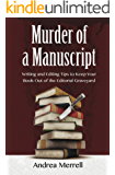 Murder of a Manuscript - Writing and Editing Tips to Keep Your Book Out of the Editorial Graveyard (Writing With Excellence)