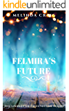 Felmira's Future: A Witch Cozy in The Lindsey Smith Detective Series