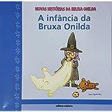 A Infancia Da Bruxa Onilda