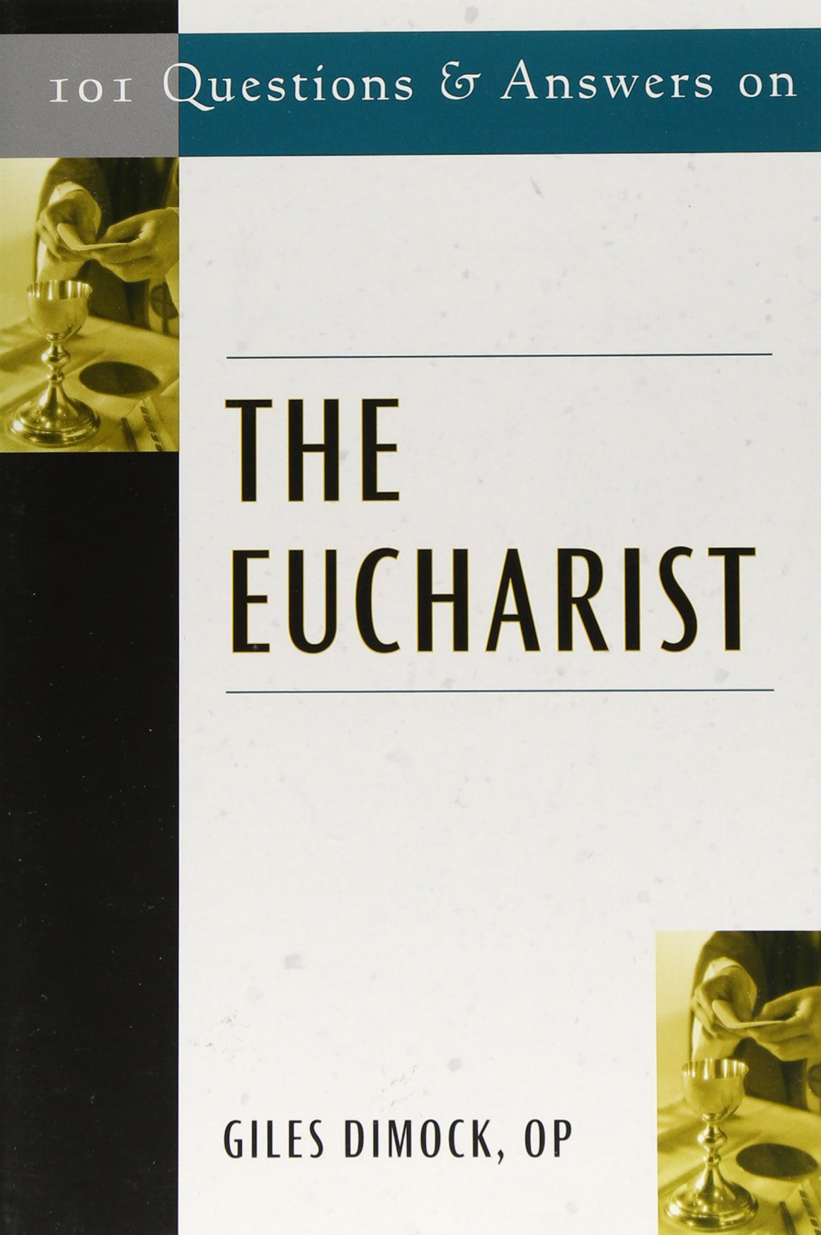101 Questions and Answers on the Eucharist: Giles Dimock: 9780809143658:  Amazon.com: Books