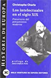 Los intelectuales en el siglo XIX: Precursores del pensamiento moderno (Historia de Europa)