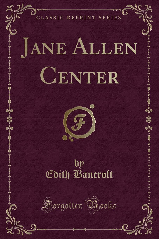 Jane Allen Center (Classic Reprint) ebook