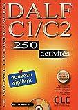 DALF C1/C2: 250 activités. Buch mit Lösungsheft mit audio MP3