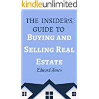 The Insider's Guide To Buying And Selling Real Estate: Learn professional investment analysis techniques for real estate investing in residential and commercial properties