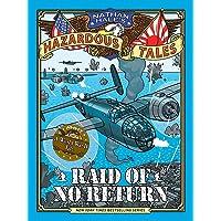 Raid of No Return (Nathan Hale's Hazardous Tales #7): A World War II Tale of the Doolittle Raid