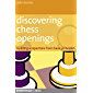 Discovering Chess Openings: Building opening skills from basic principles (English Edition)