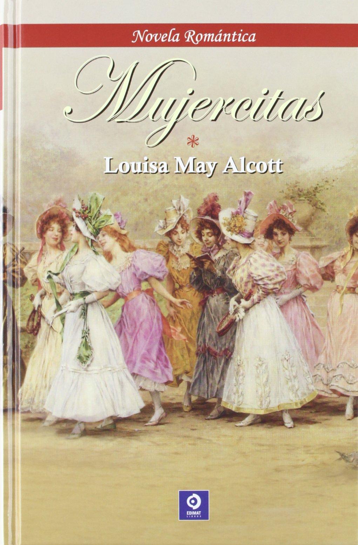 Mujercitas (Novela romántica): Amazon.es: Alcott, Louisa May: Libros