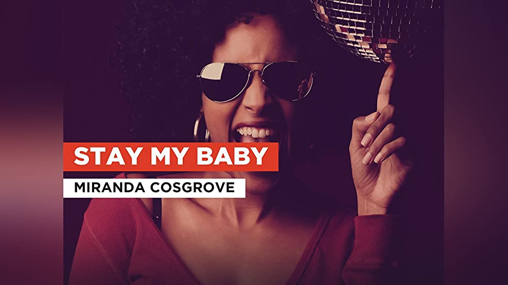 Stay My Baby in the Style of Miranda Cosgrove