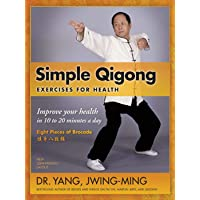 Simple Qigong for Health: The Eight Pieces of Brocade (YMAA Qigong)