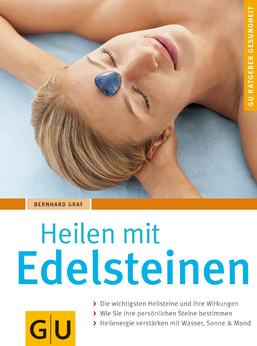 Edelsteinen, Heilen mit Broschiert – 13. August 2005 Bernhard Graf GRÄFE UND UNZER Verlag GmbH 3774276943 Esoterik