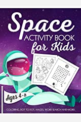 Space Activity Book for Kids Ages 4-8: A Fun Kid Workbook Game For Learning, Solar System Coloring, Dot to Dot, Mazes, Word Search and More! Paperback