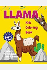 Llama Kids Coloring Book +Fun Facts for Kids about Llamas & Alpacas: Children Activity Book for Girls & Boys Age 3-8, with 30 Super Fun Coloring Pages ... (Cool Kids Learning Animals) (Volume 20) Paperback