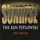 Sunrise: The Ken Peplowski Big Band