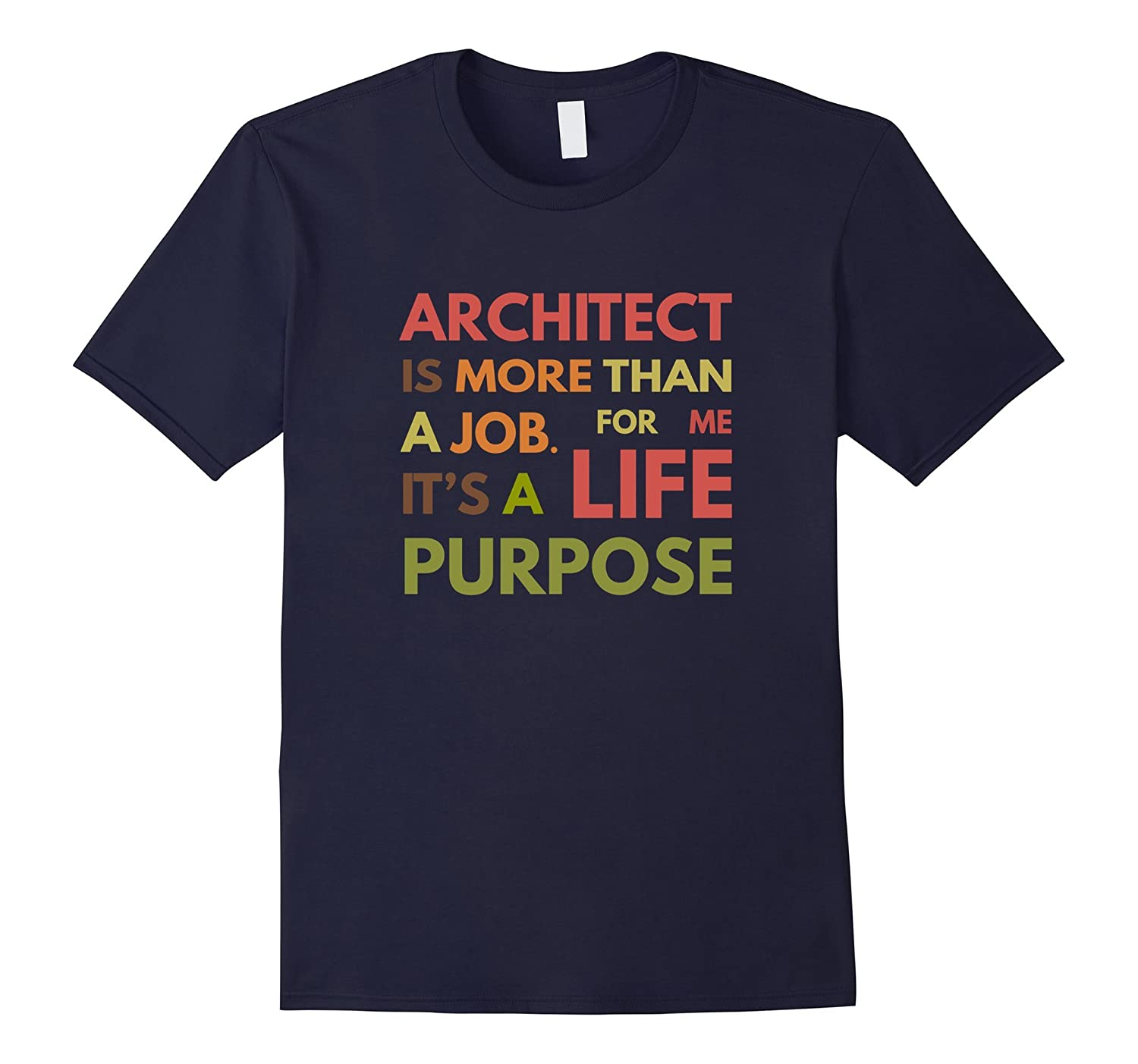 Architect is not a Job Its a Life Purpose Architecture T-Sh-TJ