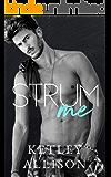 Strum Me: An Enemies to Lovers Romance