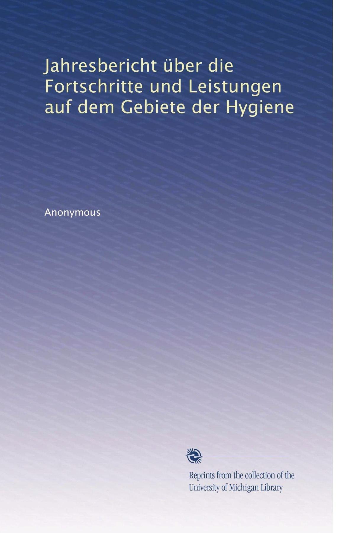 Jahresbericht über die Fortschritte und Leistungen auf dem Gebiete der Hygiene (Volume 5) (German Edition) ebook