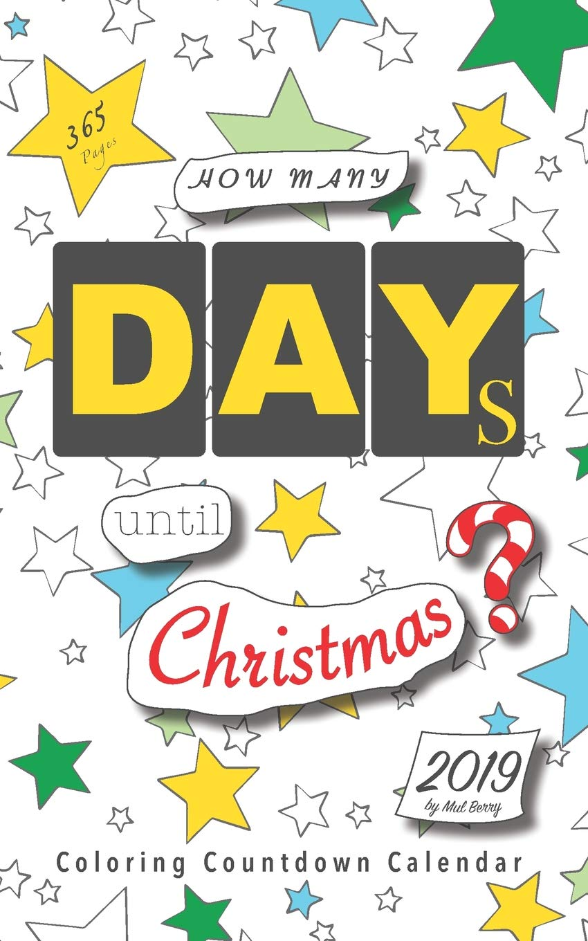 How Long Until Christmas.How Many Days Until Christmas Coloring Countdown Calendar