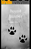 Bound Runner (Wolf Runaway Book 2)