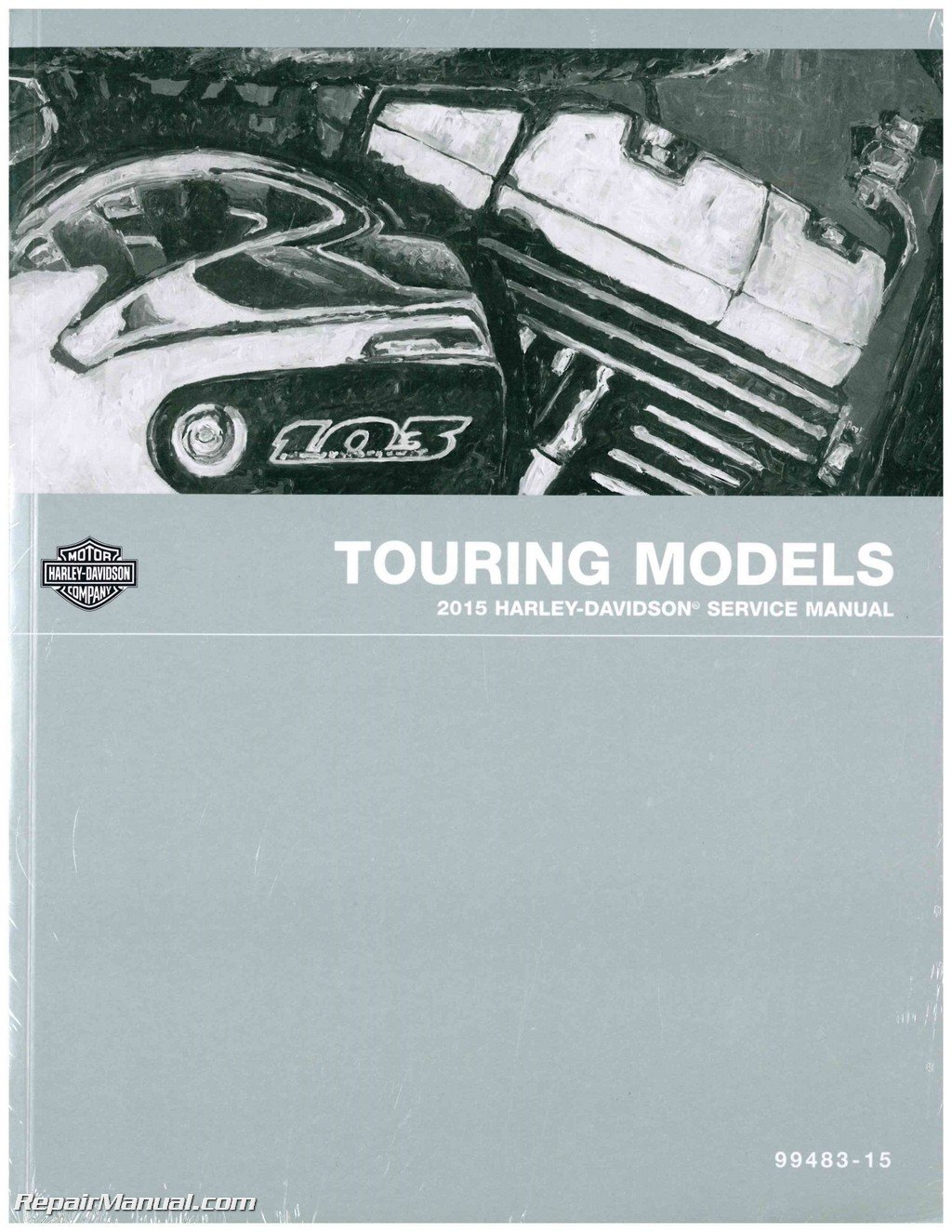 99483-15 2015 Harley Davidson Touring Motorcycle Service Manual:  Manufacturer: Amazon.com: Books