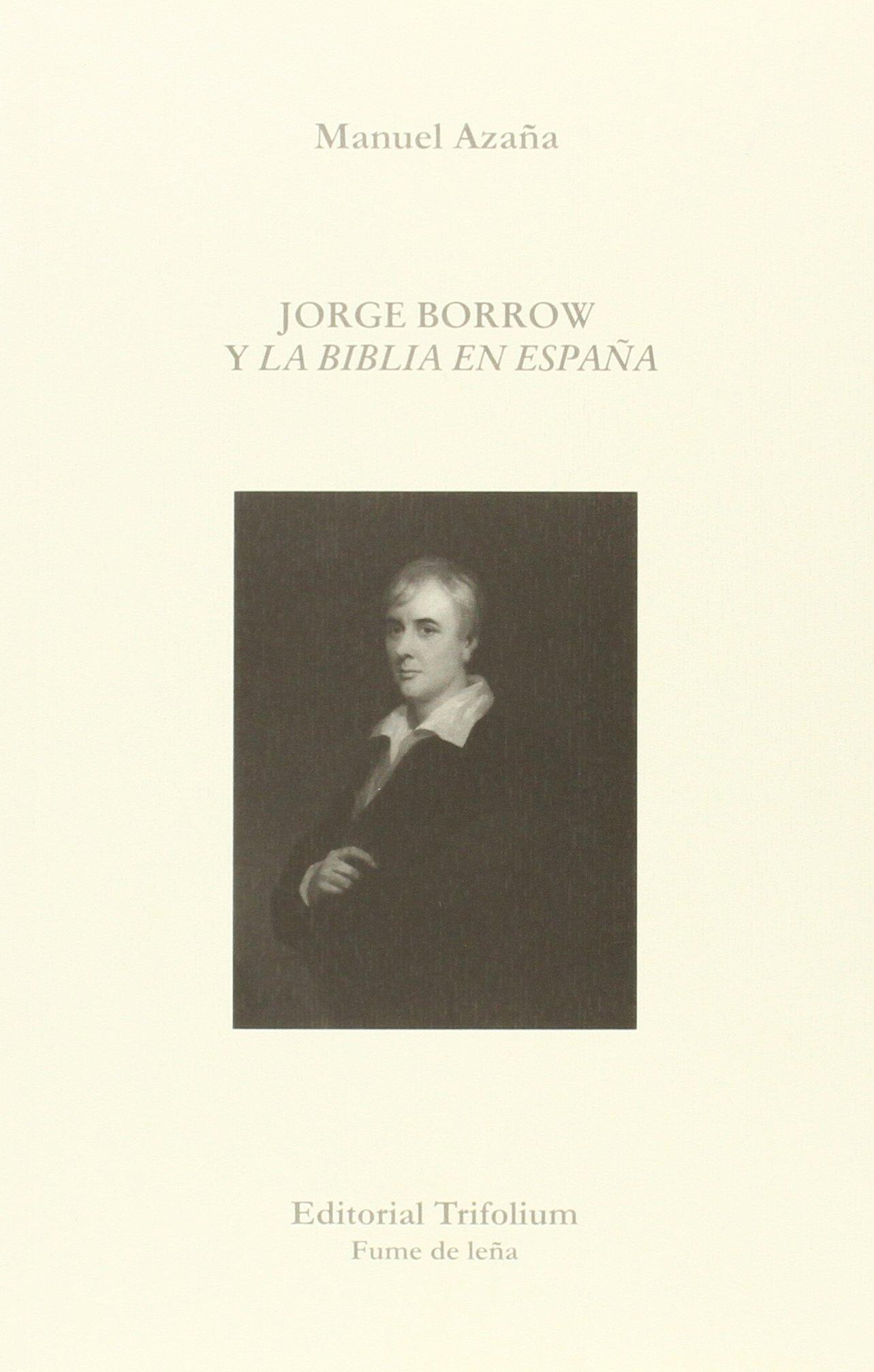 Jorge Borrow Y La Biblia En España (HUMO DE LEÑA): Amazon.es: Manuel Azaña: Libros
